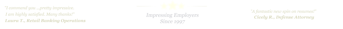 Victoria Resume Service... IMPRESSING EMPLOYERS SINCE 1997!